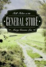 Tall Tales at the General Store by Mary Greene Lee (2012, Hardcover)