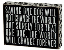 """Saving One Dog Change World Forever Box Sign Primitives by Kathy 8"""" x 6"""""""
