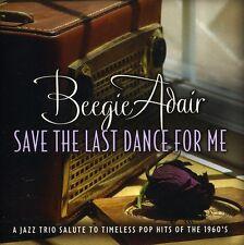 Beegie Adair - Save the Last Dance for Me [New CD]