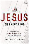 Jesus on Every Page : 10 Simple Ways to Seek and Find Christ in the Old...