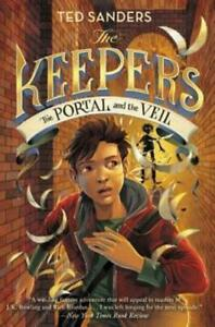 The Keepers: The Portal and the Veil by Ted Sanders, Iacopo Bruno (illustrator)