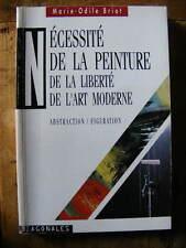 Briot Nécessité de la Peinture Liberté Art Moderne Abstraction / Figuration 1994