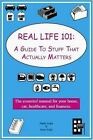 NEW - Real Life 101: A Guide To Stuff That Actually Matters