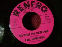 MINT/M- ORIG NORTHERN SOUL 45~CARL HENDERSON~SEE WHAT YOU HAVE DONE/HAVE~RENFRO