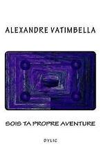 Sois Ta Propre Aventure by Alexandre Vatimbella (2017, Paperback)
