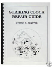 New Striking Clock Repair Guide by Steven Conover - Beginners to Advanced