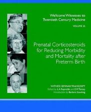 Prenatal Corticosteroids for Reducing Morbidity and Mortality after Preterm...