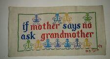 "Vtg Completed Cross Stitch Sampler ""If Mother Says No Ask Grandmother"" 1973"