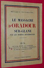 RARE MASSACRE D'ORADOUR SUR GLANE PAR HORDES HITLERIENNES 1944-45 FRONT NATIONAL