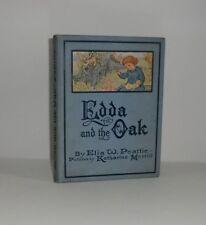 1911 'EDDA & THE OAK' by ELIA W. PEATTIE; DECORATIVE COLOR COVER CHILDREN'S BOOK