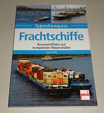 Frachtschiffe - Binnenschifffahrt auf Rhein, Donau, Elbe und Oder - Typenkompass