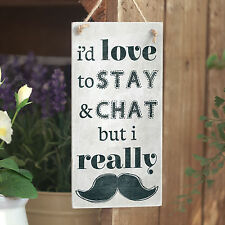 I'd Love To Stay & Chat But I Really Moustache Funny Men's Home Decor Accessory
