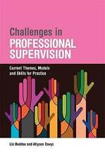 Challenges in Professional Supervision: Current Themes and Models for Practice b