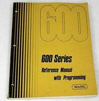 WANG 600 Series Reference Manual with Programming 1972 Vintage Computing RARE