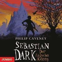 Der falsche König, 4 Audio-CDs von Philip Caveney (2008)