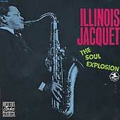 The Soul Explosion by Illinois Jacquet (CD, Oct-1991, OJC)