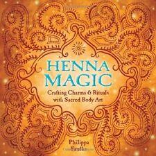 Henna Magic NEW Book Rituals Sacred Body Art Crafing Illustrated Philippa Faulks