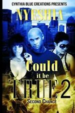 Could It Be True: Could It Be True 2: Second Chance by Nyeshia (2015, Paperback)