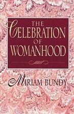The Celebration of Womanhood . New