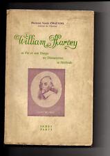 William Harvey, sa  vie et son temps, ses découvertes, sa méthode - L.Chauvois