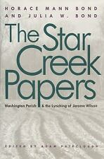 The Star Creek Papers by Julia W. Bond and Horace Mann Bond (2011, Paperback)