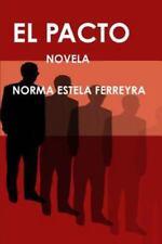 El Pacto by Norma Estela Ferreyra (2013, Paperback)