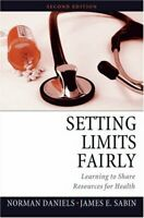 Setting Limits Fairly : Learning to Share Resources for Health Norman Daniels
