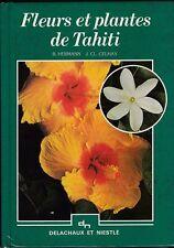 FLEURS ET PLANTES DE TAHITI   HERMANN ET CELHAY