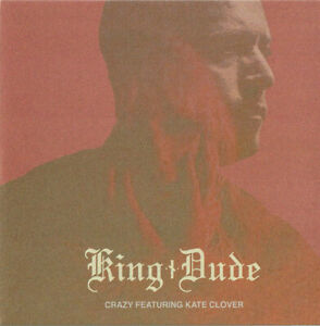 King Dude - Crazy Never Let Me Go RED EP OF THE WAND AND THE MOON Death in June
