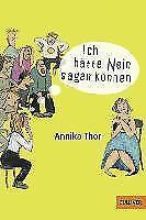Ich hätte Nein sagen können - Annika Thor - 9783407741042