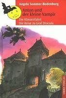 Anton und der kleine Vampir. Die Klassenfahrt. Die Reise... | Buch | Zustand gut
