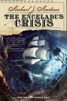 The Enceladus Crisis: Book Two of the Daedalus Series by Michael J. Martinez
