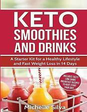 Keto Smoothies and Drinks: A Starter Kit for a Healthy Lifestyle and Fast Weight