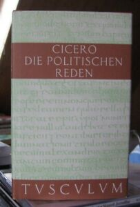 CiceroDie politischen Reden I Sammlung Tusculum u.a. catalinarische Reden