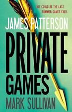 Private: Private Games by James Patterson and Mark Sullivan (2012, Hardcover)