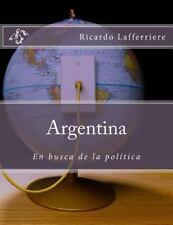 Argentina : En Busca de la Política by Ricardo Lafferriere (2014, Paperback)