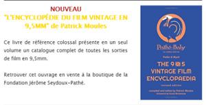 L'ENCYCLOPEDIE du FILM VINTAGE en 9,5 mm de Patrick Moules - NEUF -