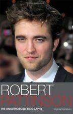 Robert Pattinson: The Unauthorized Biography By Virginia Blackb .9781843174950