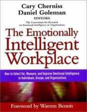 The Emotionally Intelligent Workplace: How to Select for, Measure, and Improve