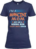 Name Mancini Mom Cooler - I' M A Just Like Normal Gildan Women's Tee T-Shirt