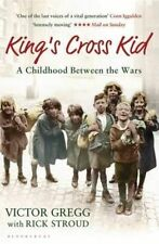 King's Cross Kid: A Childhood Between the Wars by Victor Gregg, Rick Stroud