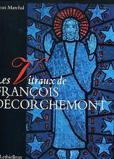 LES VITRAUX DE FRANCOIS DECORCHEMON .Belle Edition illustrée sur l'oeuvre vitrée