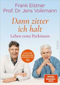 »Dann zitter ich halt« - Leben trotz Parkinson - Frank Elstner / Jens Volkmann
