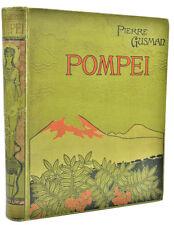 Archéologie, Pierre Gusman : POMPEI, la Ville, les Moeurs, les Arts -1906