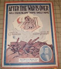 1917 AFTER THE WAR IS OVER Will There Be Any Home Sweet Home WWI Sheet Music