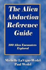 The Alien Abduction Reference Guide: 100 Alien Encounters Explored (Paperback or