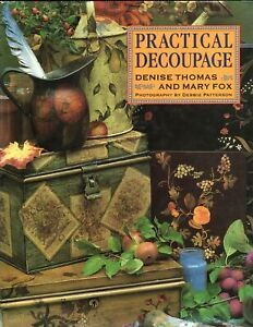 Practical Decoupage Denise Thomas and Mary Fox - Hardcover 1993