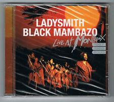 LADYSMITH BLACK MAMBAZO - LIVE AT MONTREUX 1987, 1989 & 2000 - CD - NEUF NEW NEU