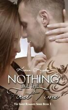 Nothing Like the First Time by Keren Hughes (2014, Paperback)
