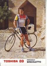 CYCLISME carte cycliste PIERRANGELO BINCOLETTO équipe TOSHIBA 89
